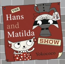 The Hans and Matilda Show, Paperback Book