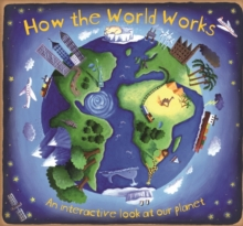 How the World Works, Hardback Book