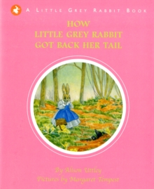 How Little Grey Rabbit Got Back Her Tail, Hardback Book