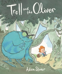 The Troll and the Oliver, Hardback Book