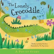 The Lonely Crocodile : Pop-Up Stories, Hardback