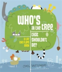 Who's in the Tree That Shouldn't Be?, Hardback Book