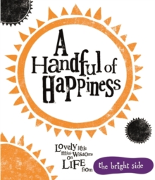 A Handful of Happiness : Bright Side, Hardback