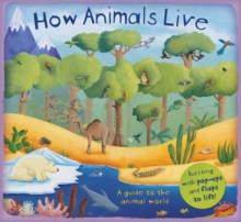 How Animals Live : A Guide to the Animal World, Hardback Book