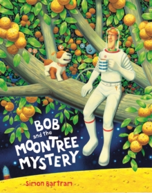 Bob and the Moon Tree Mystery, Hardback