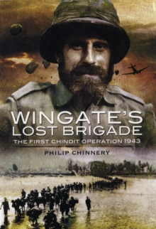 Wingate's Lost Brigade : The First Chindit Operations 1943, Hardback Book