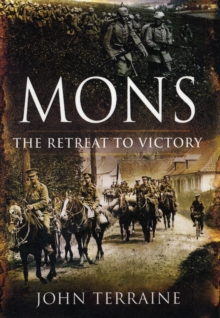 Mons : The Retreat to Victory, Paperback