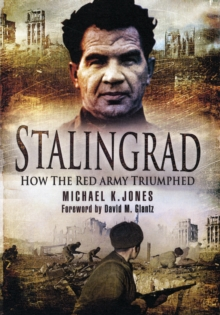 Stalingrad : How the Red Army Triumphed, Paperback Book