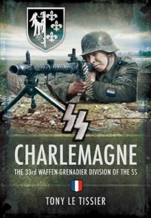 SS Carlemgne : The 33rd Waffen-Grenadier Division of the SS, Hardback