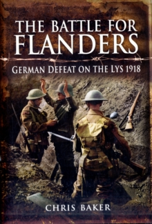 The Battle for Flanders : German Defeat on the Lys 1918, Hardback Book