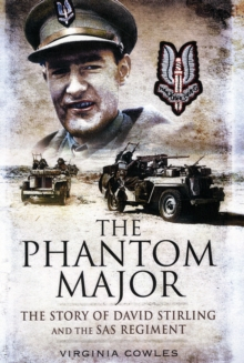 The Phantom Major : The Story of David Stirling and the SAS Regiment, Paperback