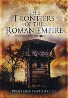 The Frontiers of Imperial Rome, Hardback