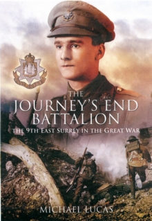 The Journey's End Battalion : The 9th East Surrey in the Great War, Hardback