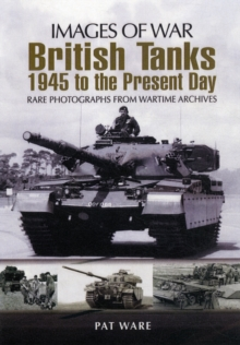 British Tanks : 1945 to the Present Day, Paperback