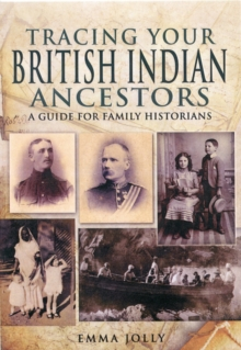Tracing Your British Indian Ancestors, Paperback