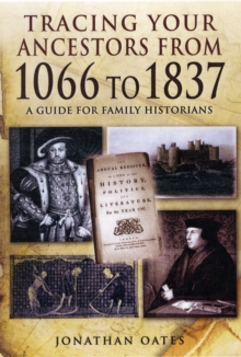 Tracing Your Ancestors from 1066 to 1837, Paperback