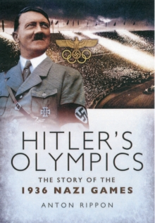 Hitler's Olympics : The Story of the 1936 Nazi Games, Paperback