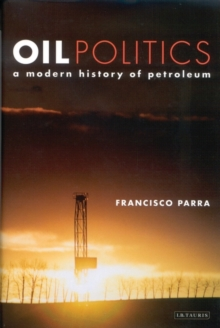 Oil Politics : A Modern History of Petroleum, Paperback Book