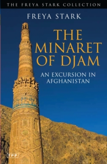 The Minaret of Djam : An Excursion in Afghanistan, Paperback
