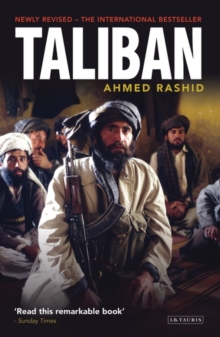 Taliban : The Power of Militant Islam in Afghanistan and Beyond, Paperback