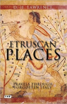 Etruscan Places : Travels Through Forgotten Italy, Paperback Book