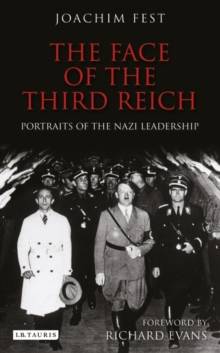 The Face of the Third Reich : Portraits of the Nazi Leadership, Paperback