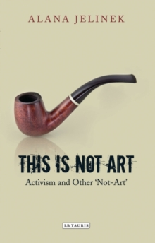 This is Not Art : Activism and Other 'not-art', Paperback