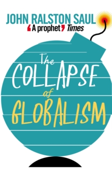 The Collapse of Globalism : And the Reinvention of the World, Paperback