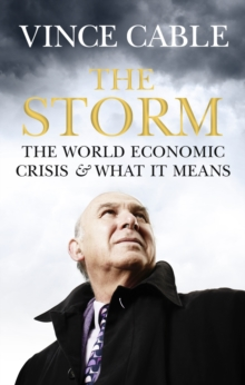 The Storm : The World Economic Crisis and What it Means, Hardback