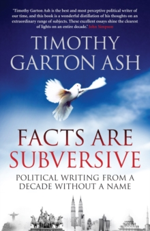 Facts are Subversive : Political Writing from a Decade Without a Name, Paperback