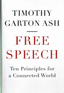 Free Speech : Ten Principles for a Connected World, Hardback