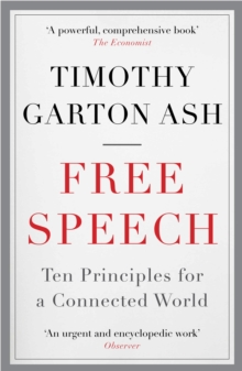 Free Speech : Ten Principles for a Connected World, Paperback Book