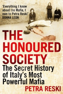 The Honoured Society : My Journey to the Heart of the Mafia, Hardback