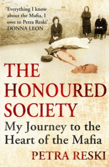 The Honoured Society : My Journey to the Heart of the Mafia, Paperback