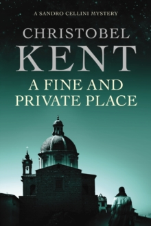 A Fine and Private Place : A Sandro Cellini Novel, Paperback
