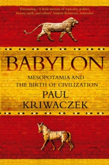 Babylon : Mesopotamia and the Birth of Civilization, Paperback