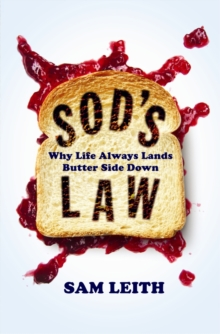 Sod's Law : Why Life Always Lands Butter Side Down, Paperback
