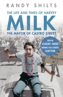 The Mayor of Castro Street : The Life and Times of Harvey Milk, Paperback