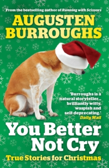 You Better Not Cry : True Stories for Christmas, Paperback