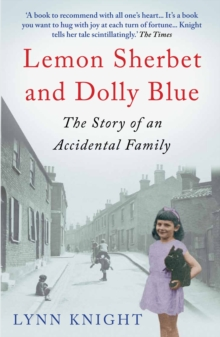 Lemon Sherbet and Dolly Blue : The Story of an Accidental Family, Paperback