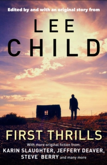 First Thrills : High-Octane Stories from the Hottest Thriller Authors, Paperback Book