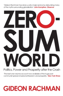 Zero-sum World : Politics, Power and Prosperity After the Crash, Paperback Book