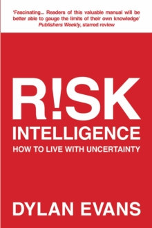 Risk Intelligence : How to Live with Uncertainty, Paperback Book