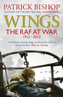 Wings : The RAF at War, 1912-2012, Paperback Book