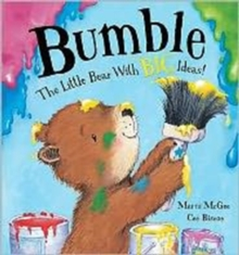 Bumble - the Little Bear with Big Ideas!, Hardback