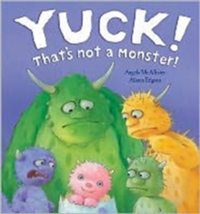 Yuck! That's Not a Monster!, Hardback