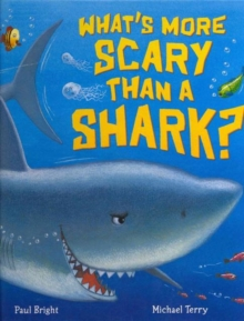 What's More Scary Than a Shark?, Hardback
