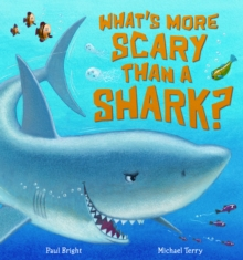 What's More Scary Than a Shark?, Paperback