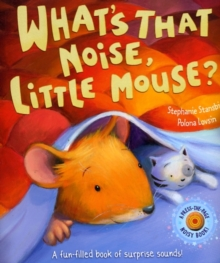 What's That Noise, Little Mouse?, Hardback
