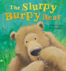 The Slurpy Burpy Bear, Hardback Book